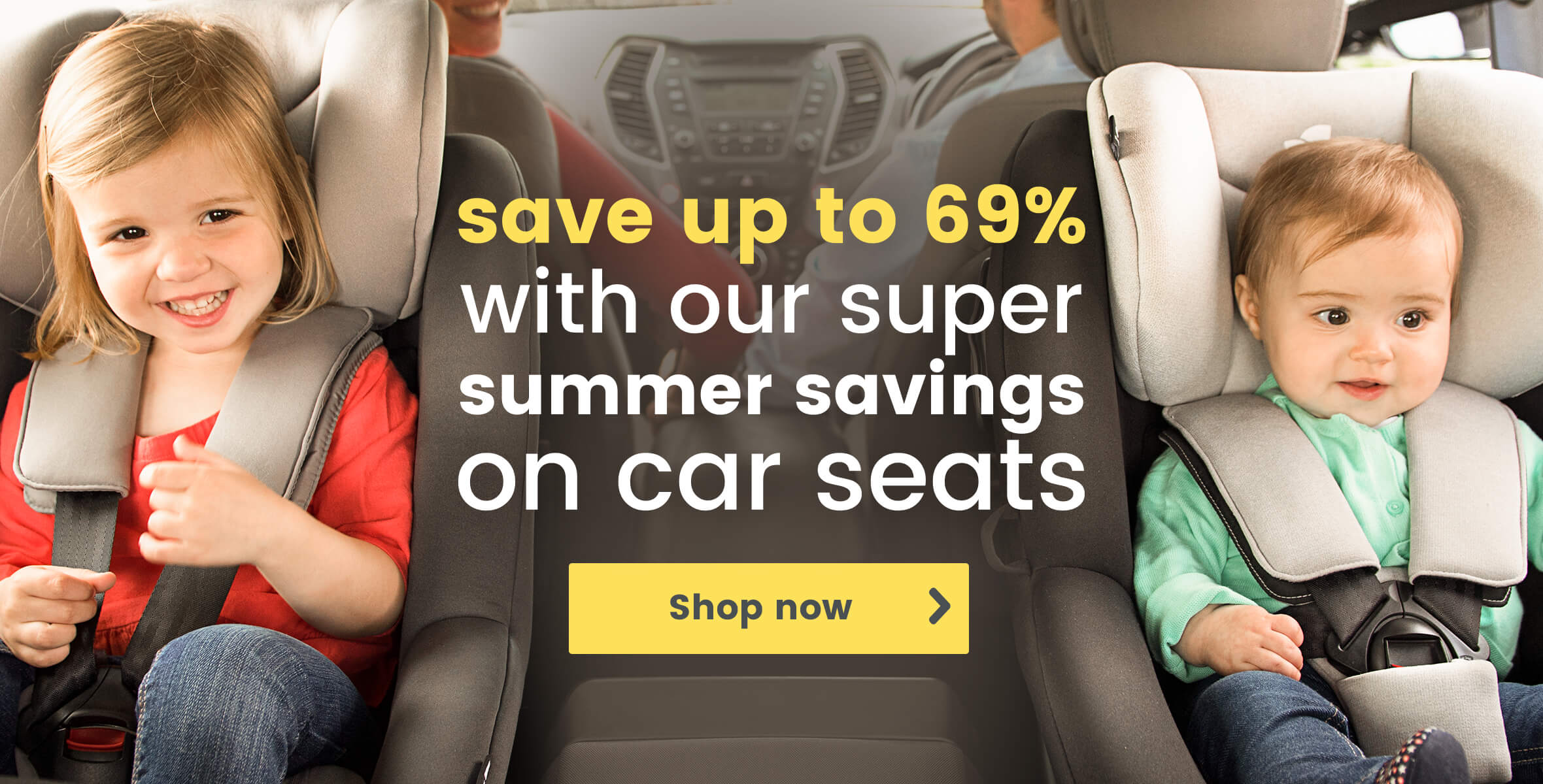 Save over 50% with our super summer savings on car seats