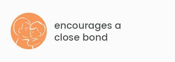 Encourages a close bond