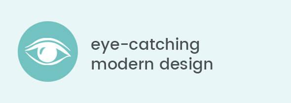 Eye-catching modern design