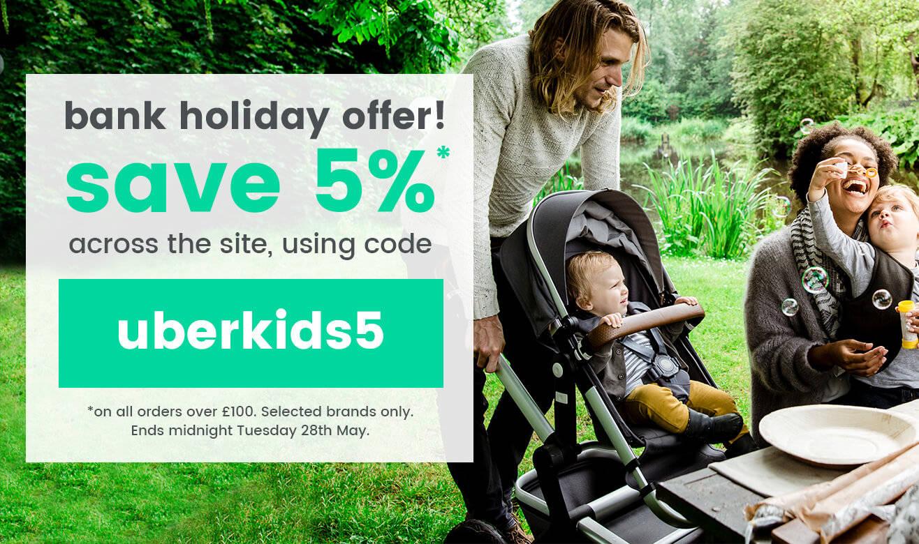 Bank Holiday Offer - Save 5% Using UBERKIDS5