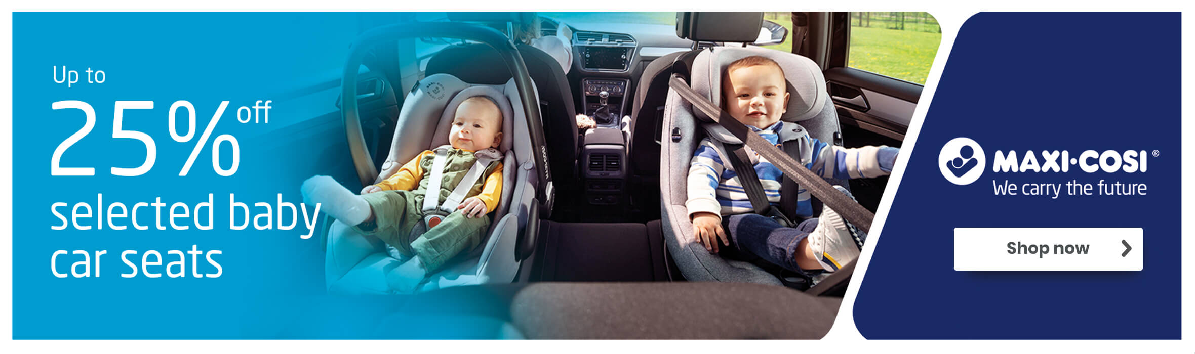 Up to 25% off selected maxi Cosi Car Seats