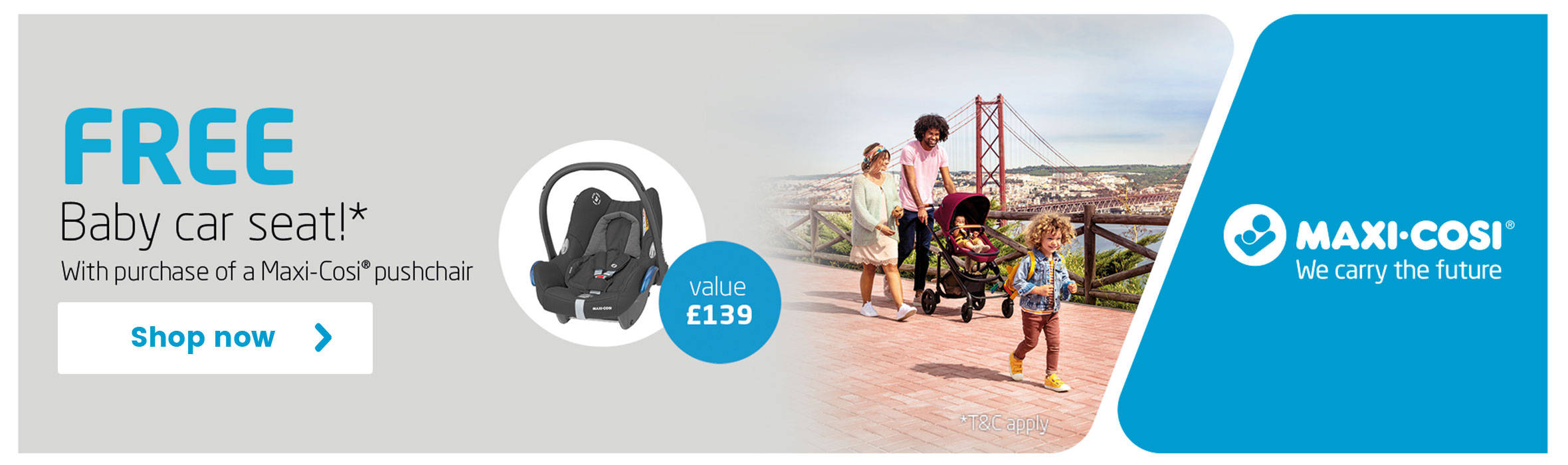 Free baby car seat with every Maxi Cosi!