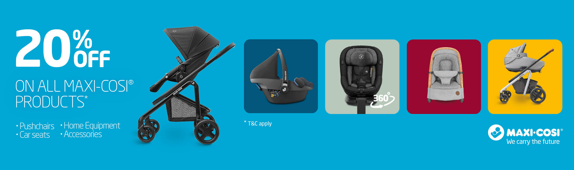 20% off all Maxi Cosi products!
