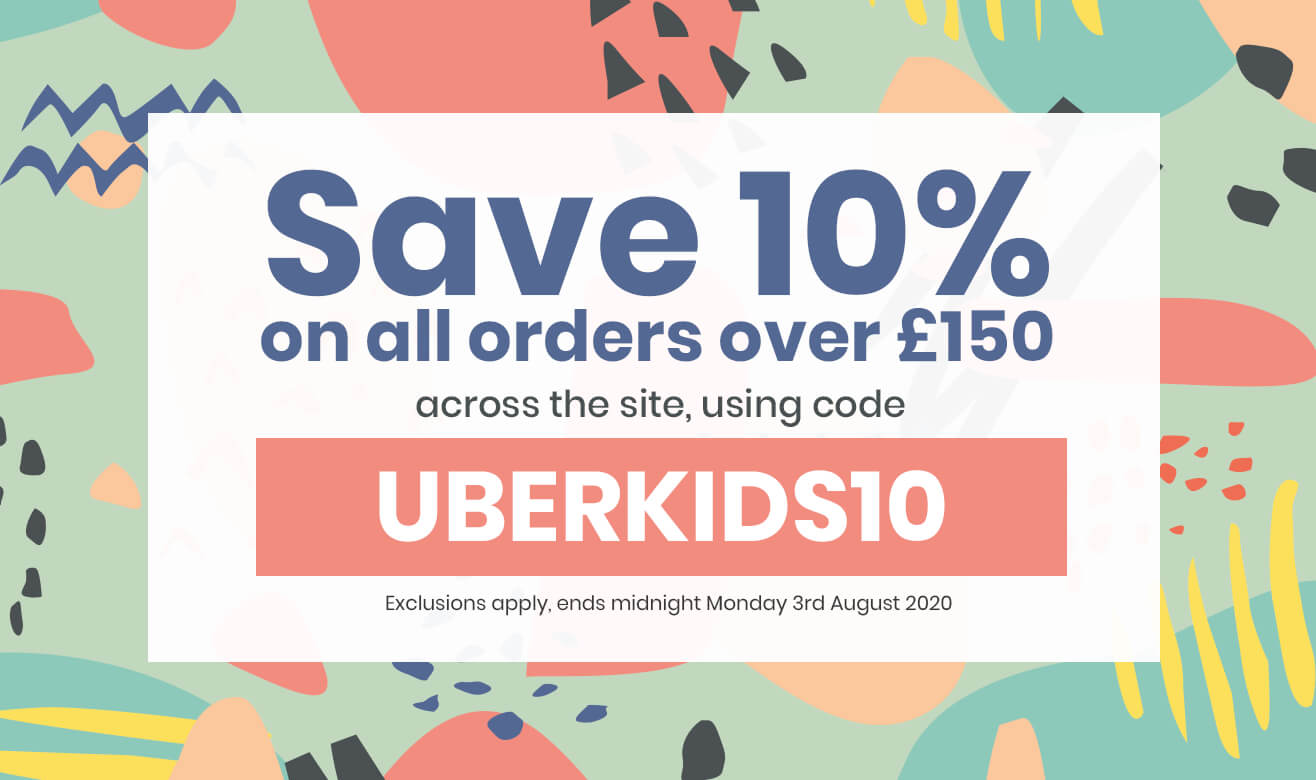 Save 10% on all orders over £150 across the site, using code UBERKIDS10