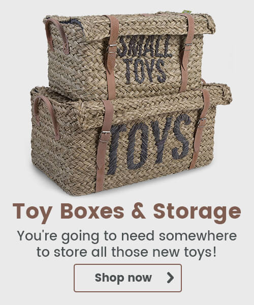 You're going to need somewhere to store all those new toys!
