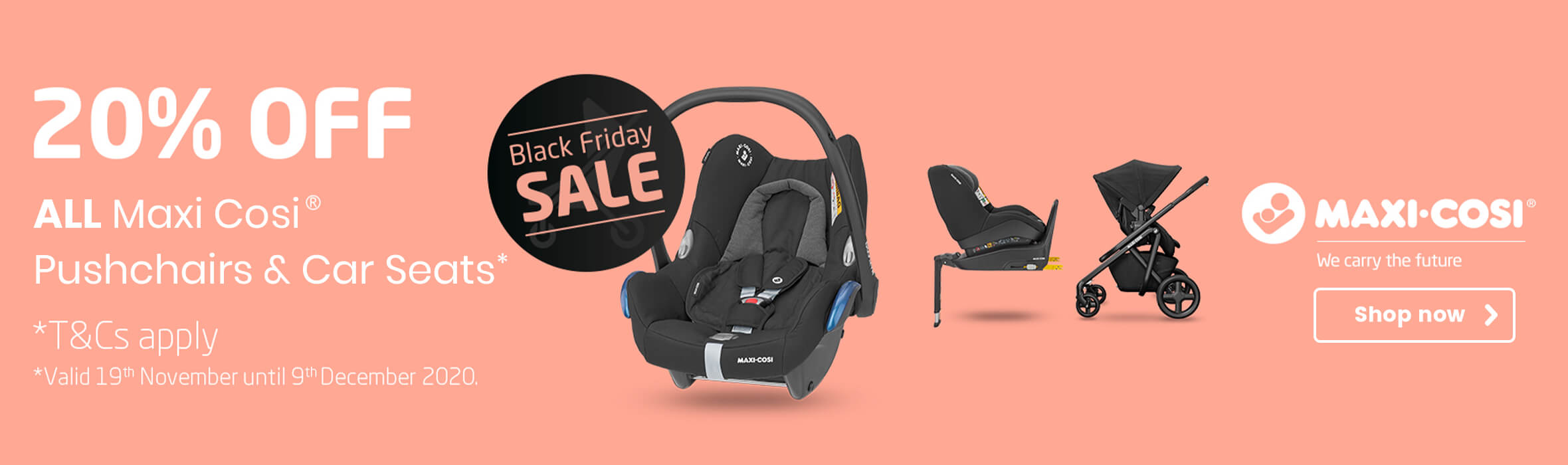 20% off Maxi Cosi Pushchairs & Car Seats