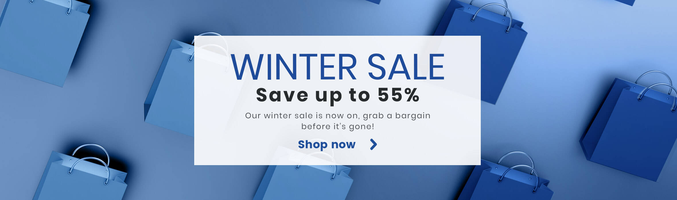 Save up to 55% in our Winter Sale
