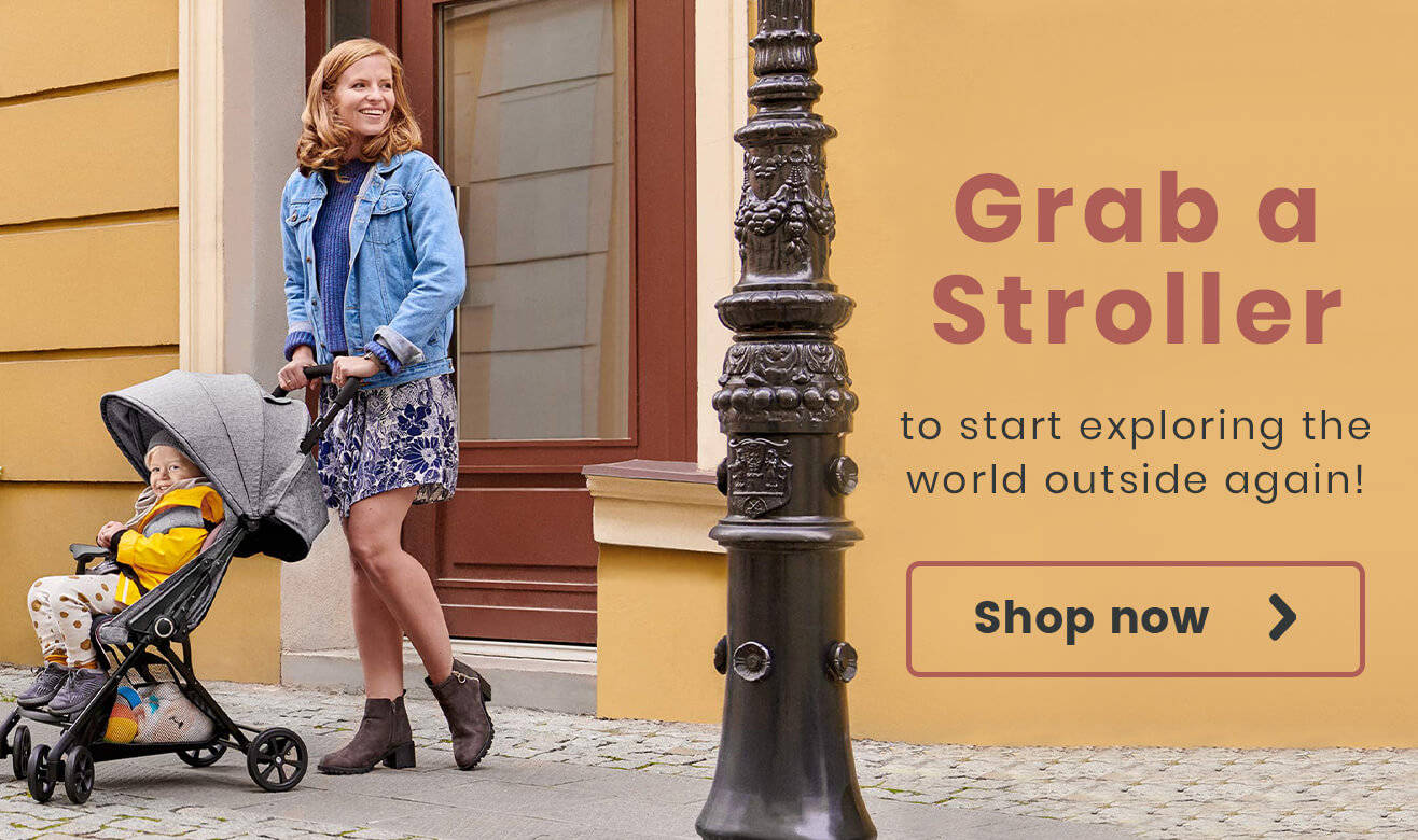 Grab a stroller to start exploring the world outside again!